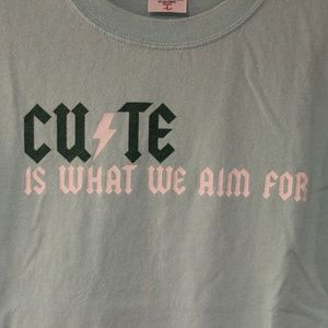 Cute Is What We Aim For band tee
